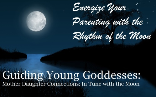 Energize Your Parenting with the Rhythm of the Moon